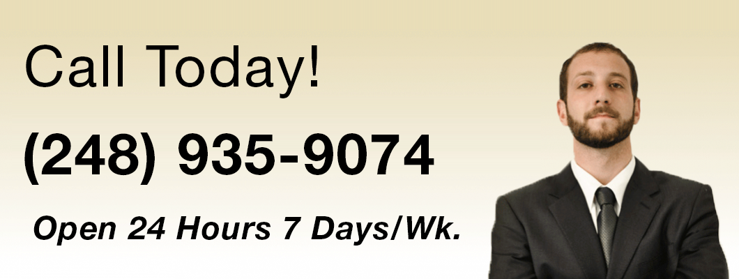 Call Today! (248) 935-9074 Open 24 Hours 7 Days/Wk.
